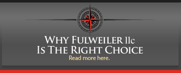 Why Fulweiler llc is the right choice